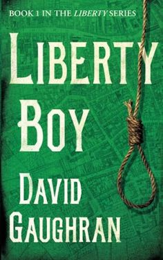 "Fresh-scraped Vellum - A blog devoted to historical and fantasy fiction: Historical Fiction: ""Liberty Boy"" by David Gaughra..."