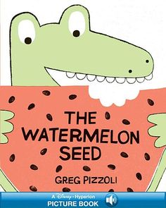 """Read """"Watermelon Seed, The A Hyperion Read-Along"""" by Greg Pizzoli available from Rakuten Kobo. With perfect comic pacing, Greg Pizzoli introduces us to one funny crocodile who has one big fear: swallowing a watermel. Tout Rose, Preschool Books, Kids Board, I Love Reading, Story Time, Say Hello, Sprouts, Watermelon, Games"""