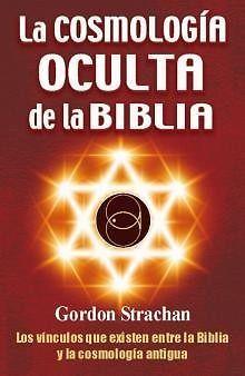 COSMOLOGÍA OCULTA DE LA BIBLIA. G. STRACHAN SIGMARLIBROS