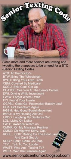 Senior Texting Code funny jokes story lol funny quote funny quotes funny sayings joke hilarious age humor texts stories funny jokes this will be true in about another lol Best Funny Jokes, The Funny, Funny Humor, Funny Stuff, Silly Jokes, Men Humor, Funny Ads, Funny Shit, Alter Humor