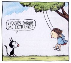 Macanudo (volumen 2). Liniers Some Good Quotes, Colorful Drawings, True Words, Poetry Quotes, Vintage Children, Cat Love, Comic Strips, Illustrators, Cartoon