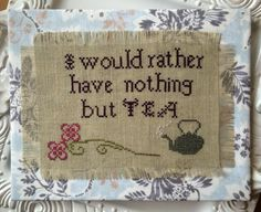 """PDF Cross Stitch Pattern Download'Sure, my dear Sir Thomas, a basin of soup would be a much better thing for you than tea. Do have a basin of soup'. Sir Thomas could not be provoked. 'Still the same anxiety for everybody's comfort, my dear Mrs. Norris,' was his answer. 'But indeed I would rather have nothing but tea.'Jane Austen, Mansfield ParkStitch Count: 70 X 100Threads: DMC cotton flossFinished Size: 5"""" by 7""""Model Stitcher: Ann SlaterFinishing instructions included.::PDF Instant…"""