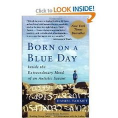 Amazon.com: Born On A Blue Day: Inside the Extraordinary Mind of an Autistic Savant (9781416549017): Daniel Tammet: Books