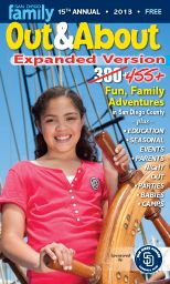 Out & About 2013, our annual publication featuring family-friendlly adventures in San Diego County!
