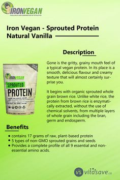 It begins with organic sprouted whole grain brown rice. No artificial flavours or colours, the protein from brown rice is enzymatically extracted, without the use of chemical solvents, from multiple layers of whole grain including the bran, germ and endosperm. Whole Grain Brown Rice, Brown Rice Protein, 2000 Calories, 2000 Calorie Diet, Plant Based Protein, Vegan Protein, Vanilla Flavoring, Amino Acids