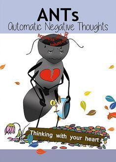 Helping kids understand how automatic negative thoughts (ANTs) can negatively affect their ability to handle life's troubles.