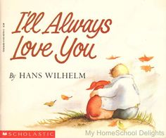 I'LL ALWAYS LOVE YOU Hans Wilhelm Children's Picture Book Loving & Losing a Pet