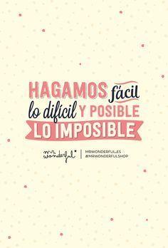 Hagamos fácil lo difícil y posible lo imposible Mr Wonderful