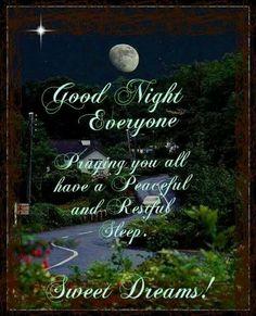Good Night Everyone, Sweet Dreams!