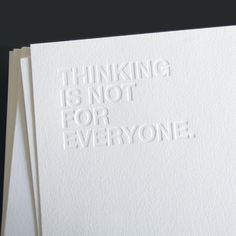 """Letterpress white on white _ tree-free cotton paper, printed """"ink-free"""", edition of by Just Vandy Print Deboss Bussiness Card, White Aesthetic, Lettering, Grafik Design, Letterpress, Just In Case, Wise Words, Decir No, Print Design"""