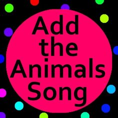 Add the Animals song with lyrics is a really fun song activity to help teach numbers and counting to toddlers and preschool