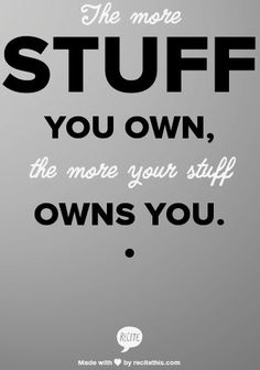"""Stuff you own"" quote via Becoming Minimalist at www.Facebook.com/BecomingMinimalist"