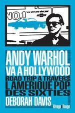 Andy Warhol va à Hoolywood - Deborah Davis