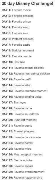 30 Day Disney challenge.....when I'm done with the other one I'm going to do this one! :) I think it's different (summer days bucket lists)