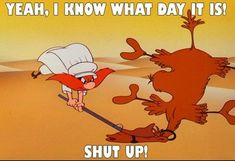 Shut Up About Hump Day--it was funny..once..the 1st time you see the commercial...