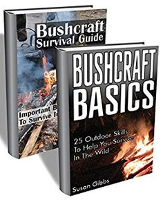Bushcraft BOX SET 2 In 1.  An Ultimate Survival Guide With 40+ Outdoor Skills To Help You Survive In The Wild: (Bushcraft, Bushcraft Outdoor Skills, Bushcraft ... Survival Books, Survival, Survival Books) by [Frost, Sarah, Gibbs, Susan]