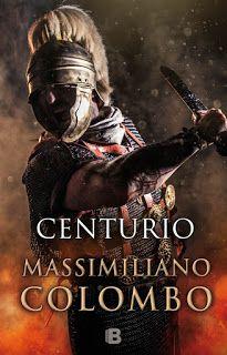 Centurio - Massimiliano Colombo http://www.eluniversodeloslibros.com/2017/01/centurio-massimiliano-colombo.html