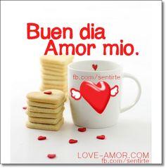 Amor Mio •ღೋεїз: Buen dia AMOR