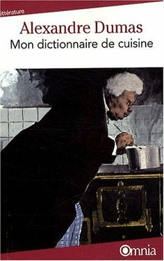Je me pr pare devenir cuisinier cap gastronomie for Alexandre dumas grand dictionnaire de cuisine