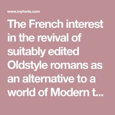 The French interest in the revival of suitably edited Oldstyle romans as an alternative to a world of Modern typefaces started in 1846 when Louis Perrin cut the Lyons capitals. About 1860, as Phemister was cutting the Miller...
