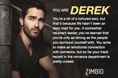 Which 'Teen Wolf' Character Are You? I got Derek :) Teen Wolf Derek Hale, Teen Wolf Mtv, Teen Wolf Funny, Teen Wolf Boys, Teen Wolf Dylan, Teen Wolf Cast, Teen Wolf Quizzes, Teen Wolf Werewolf, Teen Wolf Scenes