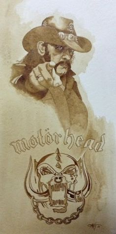 Lemmy! Motörhead! Painted with Coffee! Rock On Dudes!
