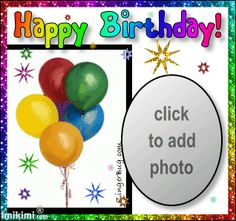 Get Happy Birthday Custom Comments and Glitter Graphics Customizable Imikimi Comments, Glitter Graphics and Templates: Birthday Wishes With Photo, Happy Birthday Greetings Friends, Birthday Photo Frame, Happy Birthday Template, Happy Birthday Frame, Happy Birthday Cake Images, Happy Birthday Wishes Cards, Happy Birthday Flower, Happy Birthday Candles