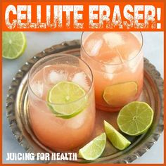 CELLULITE ERASER - Want to get rid of that cellulite (lumpy fat deposits under the skin)? Grapefruit juice is one of the best fat-burning foods and a cellulite remover. How does it do it? - Helps i...