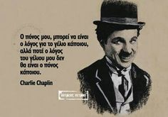 !!!! Soul Quotes, Happy Quotes, Charlie Chaplin, Greek Quotes, Wise Words, My Life, Mindfulness, Inspirational Quotes, Memories