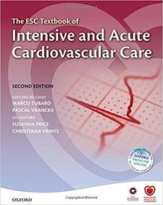 The ESC Textbook of Intensive and Acute Cardiovascular Care 2nd editionis the official textbook of the Acute Cardiovascular Care Association (ACCA).