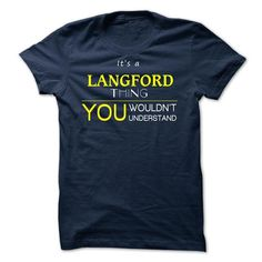 LANGFORD  - ITS A LANGFORD THING ! YOU WOULDNT UNDERSTA - #hipster sweatshirt #hipster sweater. PRICE CUT => https://www.sunfrog.com/Valentines/LANGFORD--ITS-A-LANGFORD-THING-YOU-WOULDNT-UNDERSTAND.html?68278