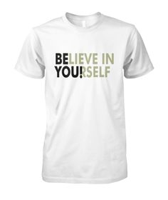 Believe In Yourself Tees for man and woman. Shop now & grab yours,  use SAVE2$ coupon code for discount