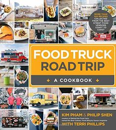 Food Truck Road Trip--A Cookbook: More Than 100 Recipes Collected  from the Best Street Food Vendors Coast to Coast by Kim Pham http://www.amazon.com/dp/1624140807/ref=cm_sw_r_pi_dp_A.sGub0EA9S9M