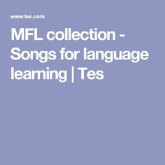 MFL collection - Songs for language learning | Tes