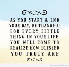 "Quote Of The Day - As you start and end your day, be thankful for every little thing in your life. You will come to realize how BLESSED you truly are. Universal Royalty® Beauty Pageant <a href=""http://universalroyalty.com"" rel=""nofollow"" target=""_blank"">universalroyalty.com</a>"