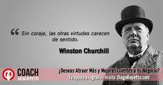 """Sin coraje, las otras virtudes carecen de sentido"" —  Winston Churchill"