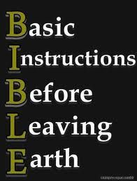 bible basic instructions before leaving earth