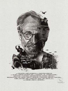 "Steven Spielberg ""You shouldn't dream you film, you should make it"" 
