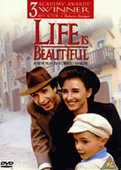 Life is Beautiful: What a father will do for his child...