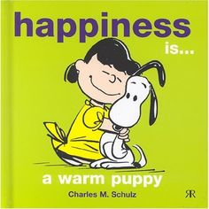 'Happiness is a Warm Puppy', Snoopy and Lucy Van Pelt. Motivacional Quotes, Snoopy Quotes, Happy Quotes, Happiness Quotes, Happiness Is, Peanuts Quotes, Lesson Quotes, People Quotes, Music Quotes