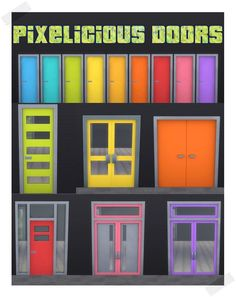 Pixelicious DoorsIn 9 Pixelicious Colors Includes Tall and Medium RecolorsDownload Merged Package HereMade with Sims 4 Studio