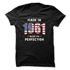 awesome Made In 1961 - Perfection  Check more at http://doomtshirts.xyz/hot-tshirts/made-in-1961-perfection-bargain