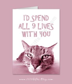 I'd Spend All 9 Lives with You * Funny Valentine's Day Card for Cat Lovers * Instant Download!