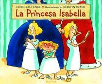 Ser princesa no és tan estupend com pugui semblar. A Isabella, la menor de tres germanes, no li agradava gens això d'anar sempre amb vestits delicats i una corona Al cap. Com anava a pujar-se als arbres amb aquesta pinta!  «Les princeses no caminen pujant-se als arbres!», rondinava el rei, el seu pare. Però precisament amb la seva filla petita, s'equivocava...FUNKE, C. Ed. Edicions B 2012