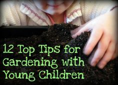 Gardening with kids is fun and educational. It is a perfect opportunity to teach them about how plants grow into tasty foods. Use these 12 Top Tips for Gardening with Young Children before you start gardening to make your gardening experience a great one for you and your child. #gardening #gardeningwithkids