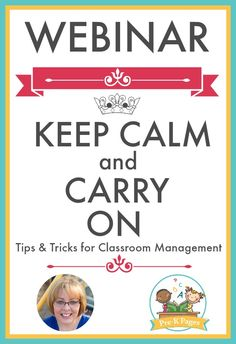 WEBINAR TICKET: Keep Calm and Carry On! Tips and Tricks for Classroom Management. Watch live on June 16, OR watch the recording at your convenience! - Pre-K Pages