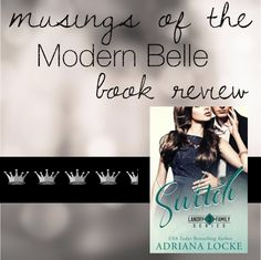 Title: Switch Series: Landry Family #3 Author: Adriana Locke Genre: Romantic Comedy Release Date: February 20, 2017 My musings…. 4.5 UNPLANNED CROWNS Adriana Locke has seriously hit the jac…