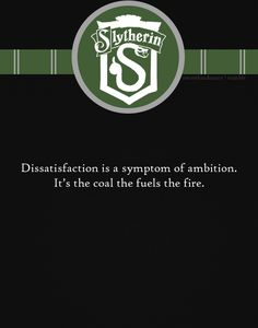 We Slytherins are very hard on ourselves; we demand the best. We value excellence in all its forms. Reblogged from:  sweet hindrance[Quote from Trudy Campbell, Mad Men. A Classy Show if ever there was one!]