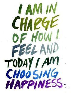 Je suis en charge de comment je me sens - ici maintenant - je choisis de me sentir heureuse