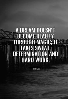 #quote - A #Dream doesn't become reality through magic; It takes sweat, #détermination and hard work. #successquotes #advicequotes #quotesaboutlife #quotesdaily #quotesoftheday #wisdomquotes